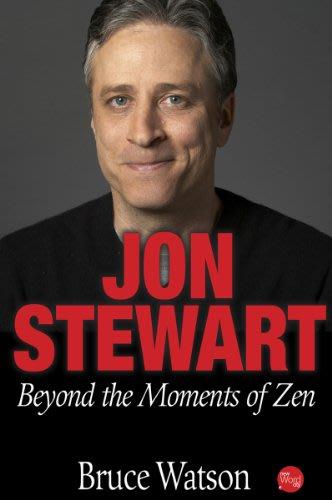 Jon stewart beyond the moments of zen by bruce watson  2