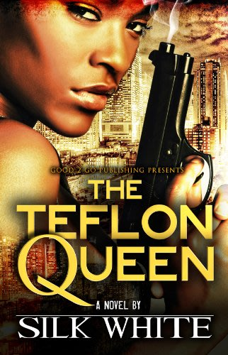 The teflon queen by silk white