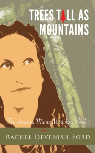 Trees tall as mountains by rachel devenish ford