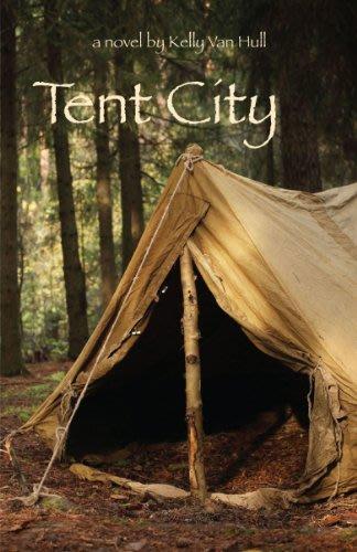 Tent city by kelly van hull
