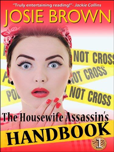 The housewife assassin s handbook by josie brown 2014 04 27