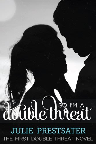 So i m a double threat by julie prestsater