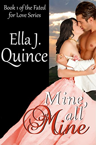 Mine all mine by ella j quince