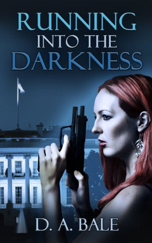 Running into the darkness by d a bale