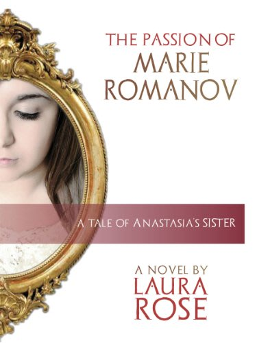The passion of marie romanov by laura rose