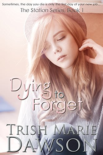 Dying to forget by trish marie dawson