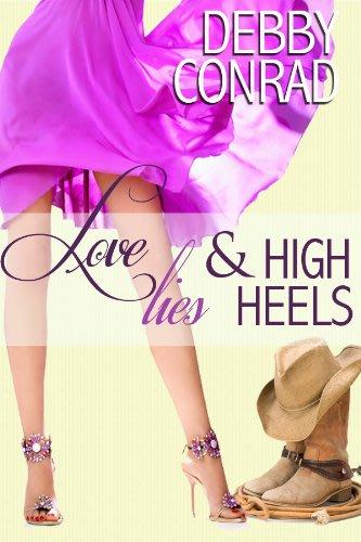 Love lies and high heels by debby conrad