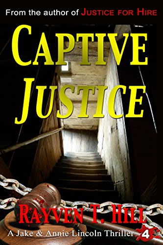 Captive justice by rayven t hill