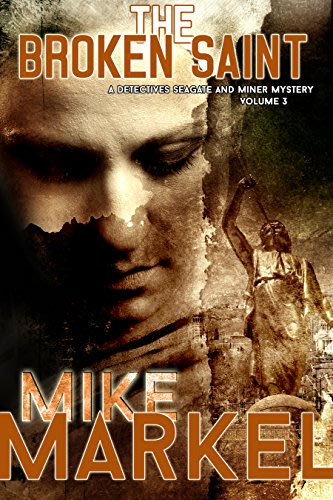 The broken saint by mike markel