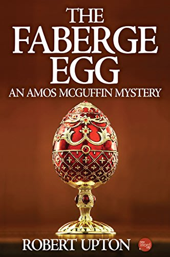 The faberge egg an amos mcguffin mystery by robert upton