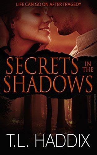 Secrets in the shadows by t l haddix