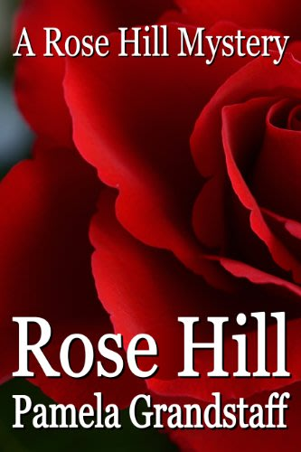 Rose hill by pamela grandstaff