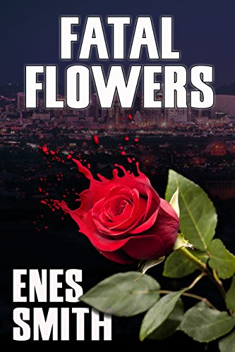 Fatal flowers by enes smith