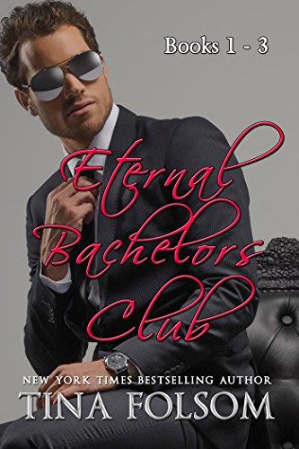 Eternal bachelors club books 1 3 by tina folsom