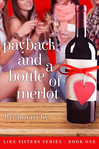 Payback and a bottle of merlot by bria marche