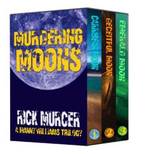 Murdering moons a manny williams trilogy by rick murcer