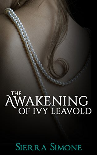 The awakening of ivy leavold by sierra simone