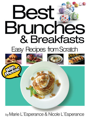 Best brunches breakfasts by nicole l esperance and marie l esperance