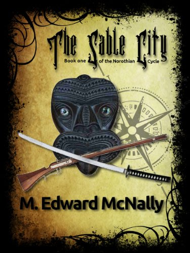 The sable city the norothian cycle book 1 by m edward mcnally
