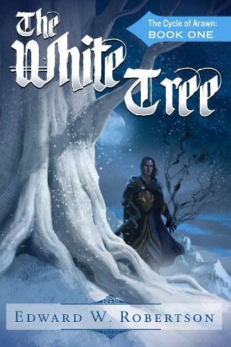 The white tree the cycle of arawn book 1 by edward w robertson