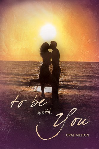 To be with you sunset series book 1 by opal mellon