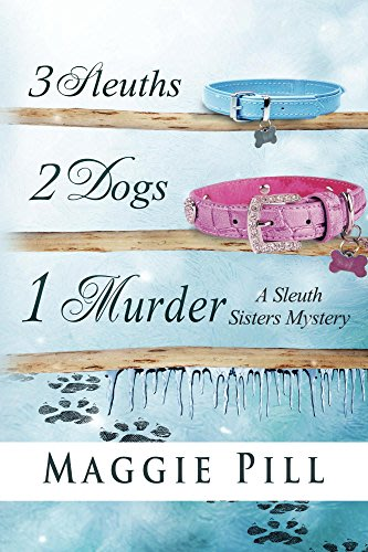 3 sleuths 2 dogs 1 murder by maggie pill
