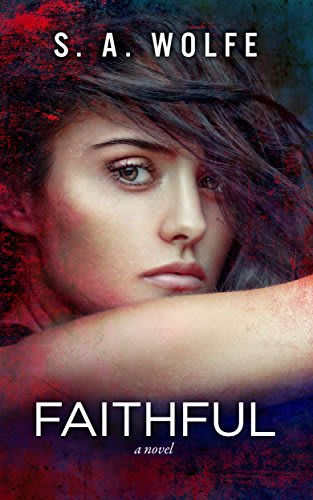 Faithful by s a wolfe