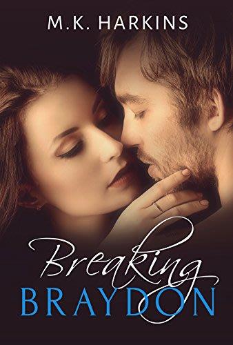 Breaking braydon by mk harkins