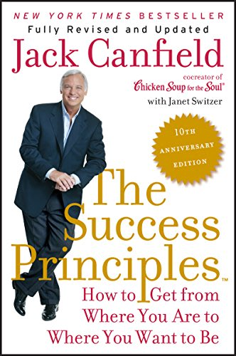 The success principles 10th anniversary edition by jack canfield and janet switzer