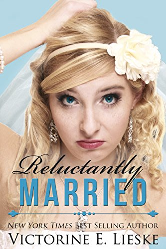 Reluctantly married by victorine e lieske