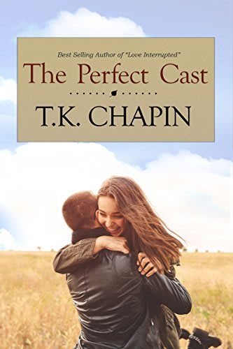 The perfect cast by t k chapin