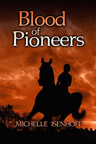 Blood of pioneers by michelle isenhoff