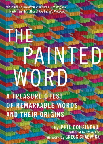 The painted word by phil cousineau and gregg chadwick