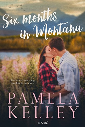 Six months in montana by pamela kelley