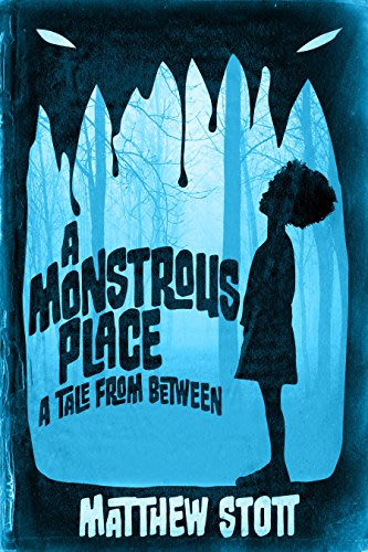 A monstrous place by matthew stott