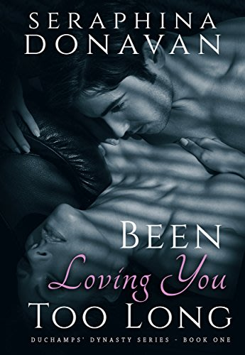 Been loving you too long by seraphina donavan