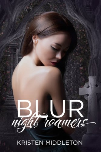 Blur night roamers a vampire romance and suspense thriller by kristen middleton