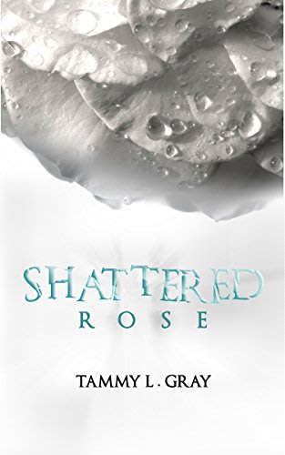 Shattered rose by tammy l gray