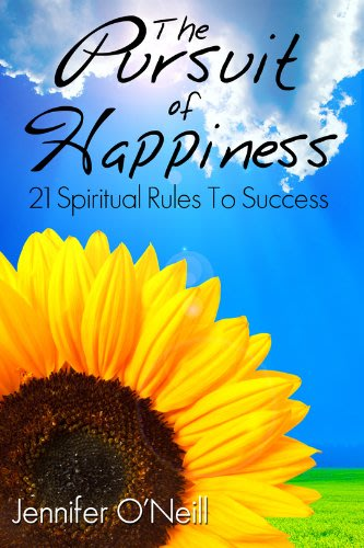 The pursuit of happiness 21 spiritual rules to success by jennifer o neill