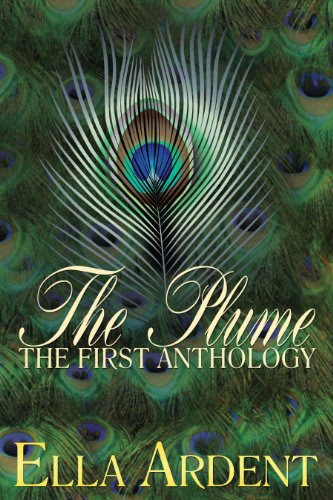 The plume the first anthology by ella ardent