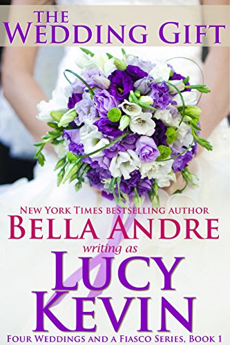 The wedding gift by lucy kevin and bella andre