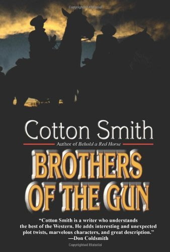 Brothers of the gun by cotton smith