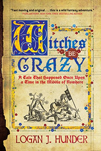Witches be crazy by logan j hunder