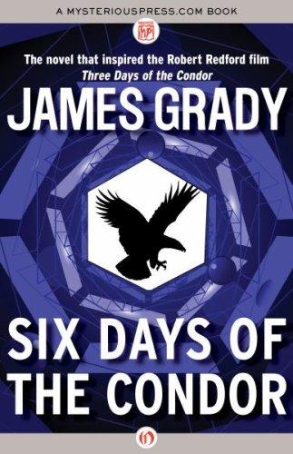 Six days of the condor by james grady e6669f99 5cee 4ef4 ba22 1a37e15948c5