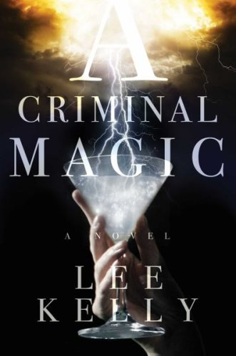 A criminal magic by lee kelly