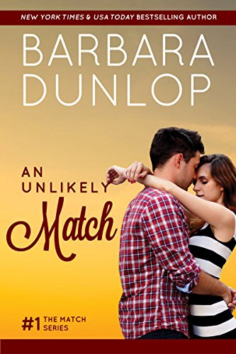 An unlikely match by barbara dunlop 2016 07 21