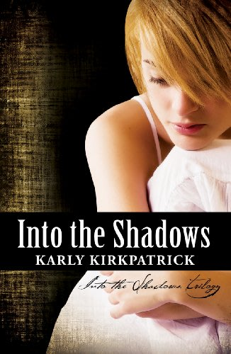 Into the shadows by karly kirkpatrick  2