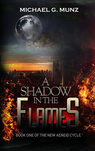 A shadow in the flames by michael g munz