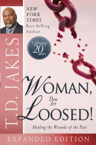 Woman thou art loosed expanded edition by t d jakes