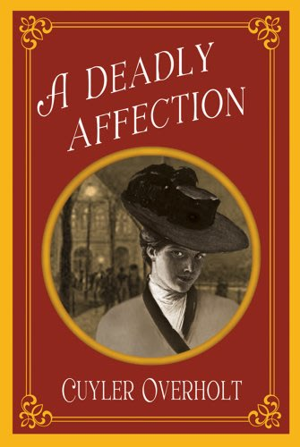 A deadly affection by cuyler overholt 2014 03 10